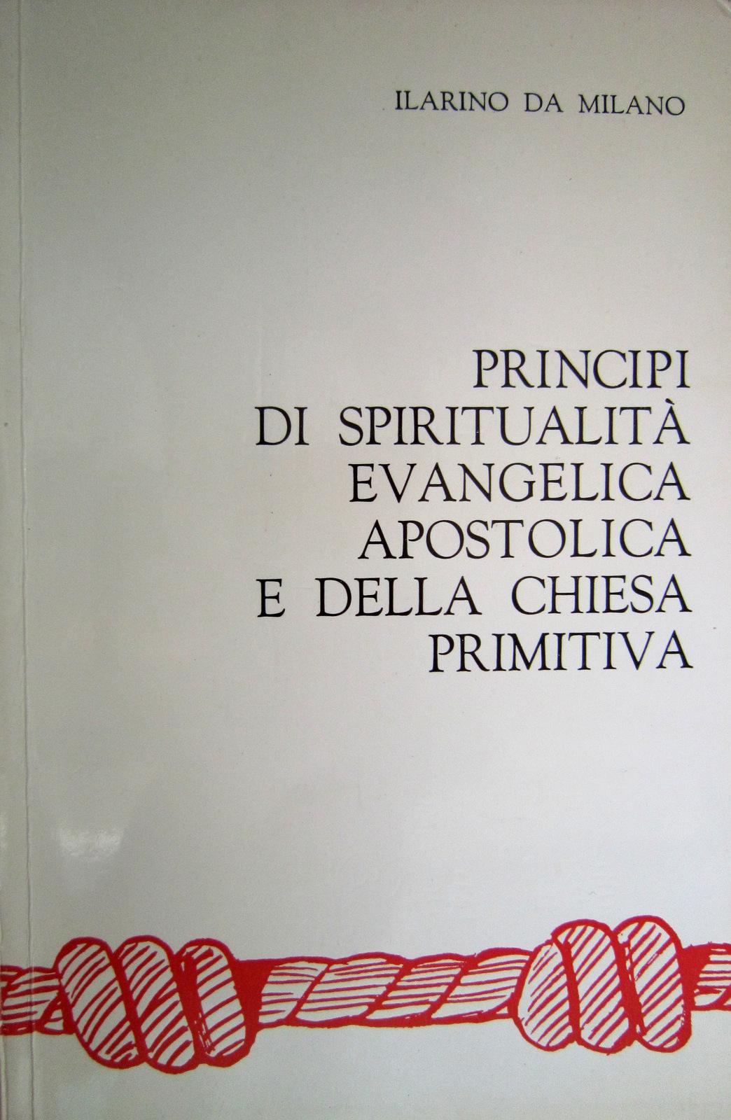 Principi di spiritualità evangelica apostolica e della chiesa primitiva