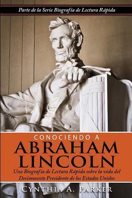 Conociendo a Abraham Lincoln/Knowing Abraham Lincoln
