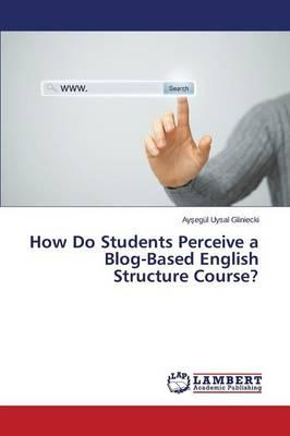 How Do Students Perceive a Blog-Based English Structure Course?