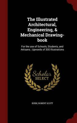 The Illustrated Architectural, Engineering, & Mechanical Drawing-Book