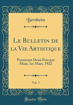 Le Bulletin de la Vie Artistique, Vol. 3