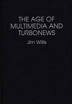 The Age of Multimedia and Turbonews