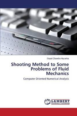Shooting Method to Some Problems of Fluid Mechanics