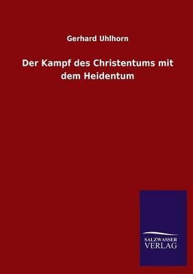 Der Kampf des Christentums mit dem Heidentum
