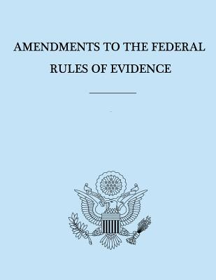 Amendments to the Federal Rules of Evidence