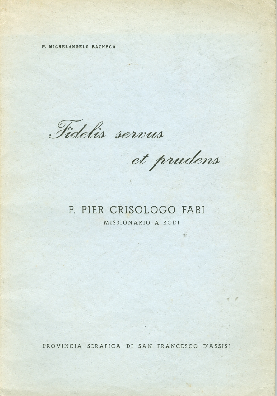 Il Padre Pier Crisologo Fabi o.f.m.