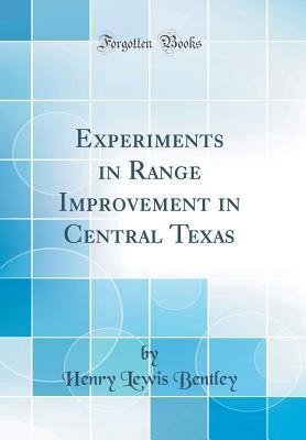 Experiments in Range Improvement in Central Texas (Classic Reprint)