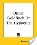 Oliver Goldfinch Or the Hypocrite