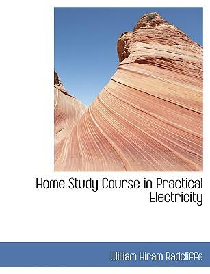 Home Study Course in Practical Electricity