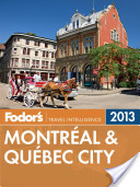 Fodor's Montreal and Quebec City 2013