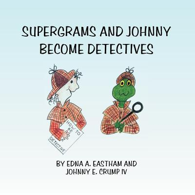 Supergrams and Johnny Become Detectives