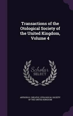 Transactions of the Otological Society of the United Kingdom, Volume 4