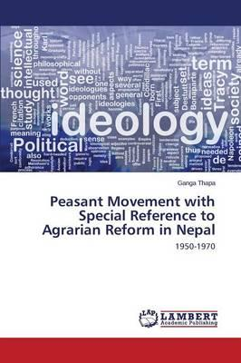 Peasant Movement with Special Reference to Agrarian Reform in Nepal