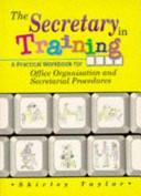 The Secretary in Training