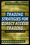 Trading Strategies for Direct Access Trading