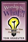 Worship Is...What?!