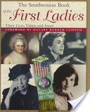 The Smithsonian Book of the First Ladies