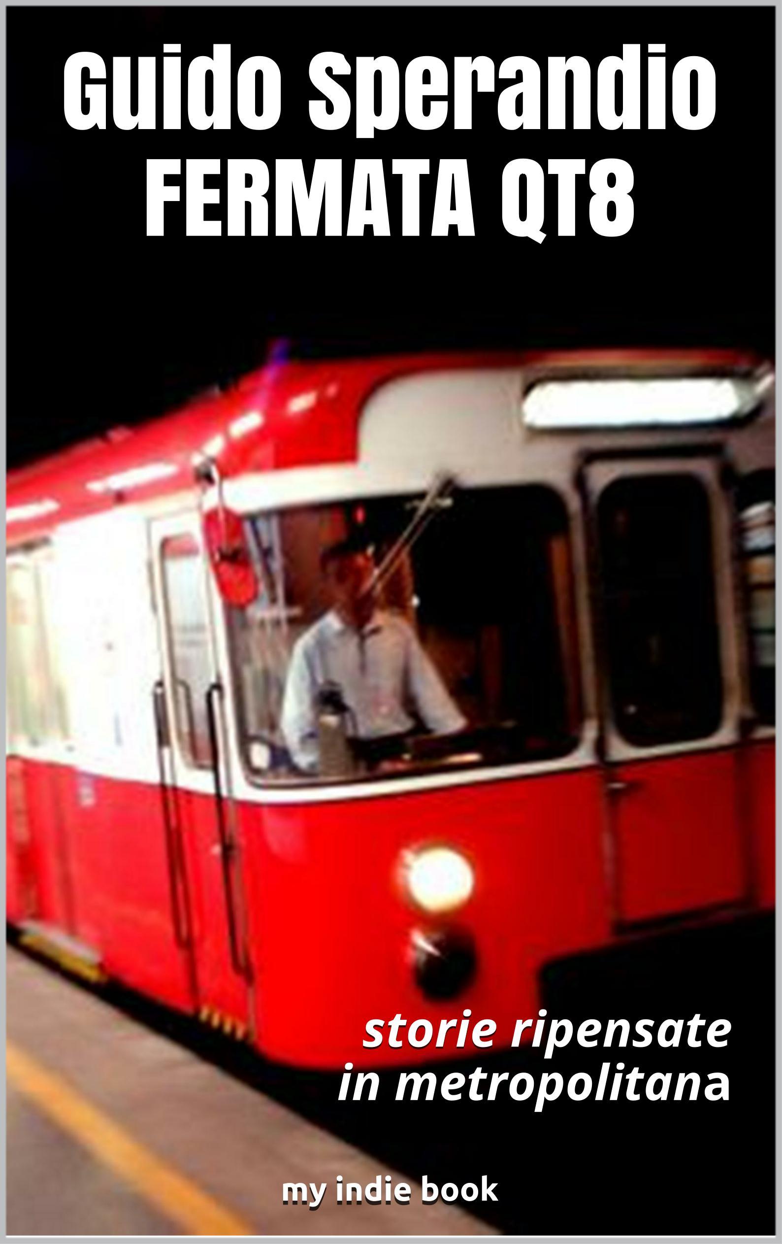 Fermata QT8 (storie ripensate in metropolitana)
