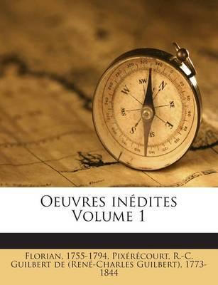 Oeuvres Inedites Volume 1