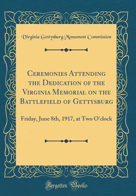 Ceremonies Attending the Dedication of the Virginia Memorial on the Battlefield of Gettysburg