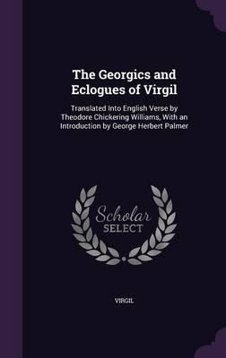 The Georgics and Eclogues of Virgil