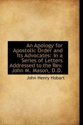 An Apology for Apostolic Order and Its Advocates