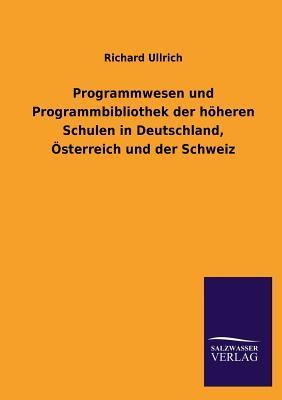 Programmwesen und Programmbibliothek der höheren Schulen in Deutschland, Österreich und der Schweiz