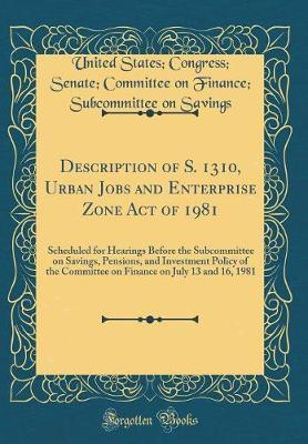 Description of S. 1310, Urban Jobs and Enterprise Zone Act of 1981