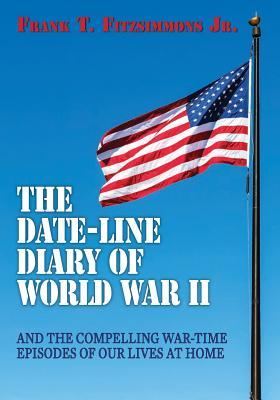 The Date-line Diary of World War II