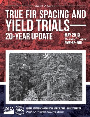 True Fir Spacing and Yield Trials 20-year Update