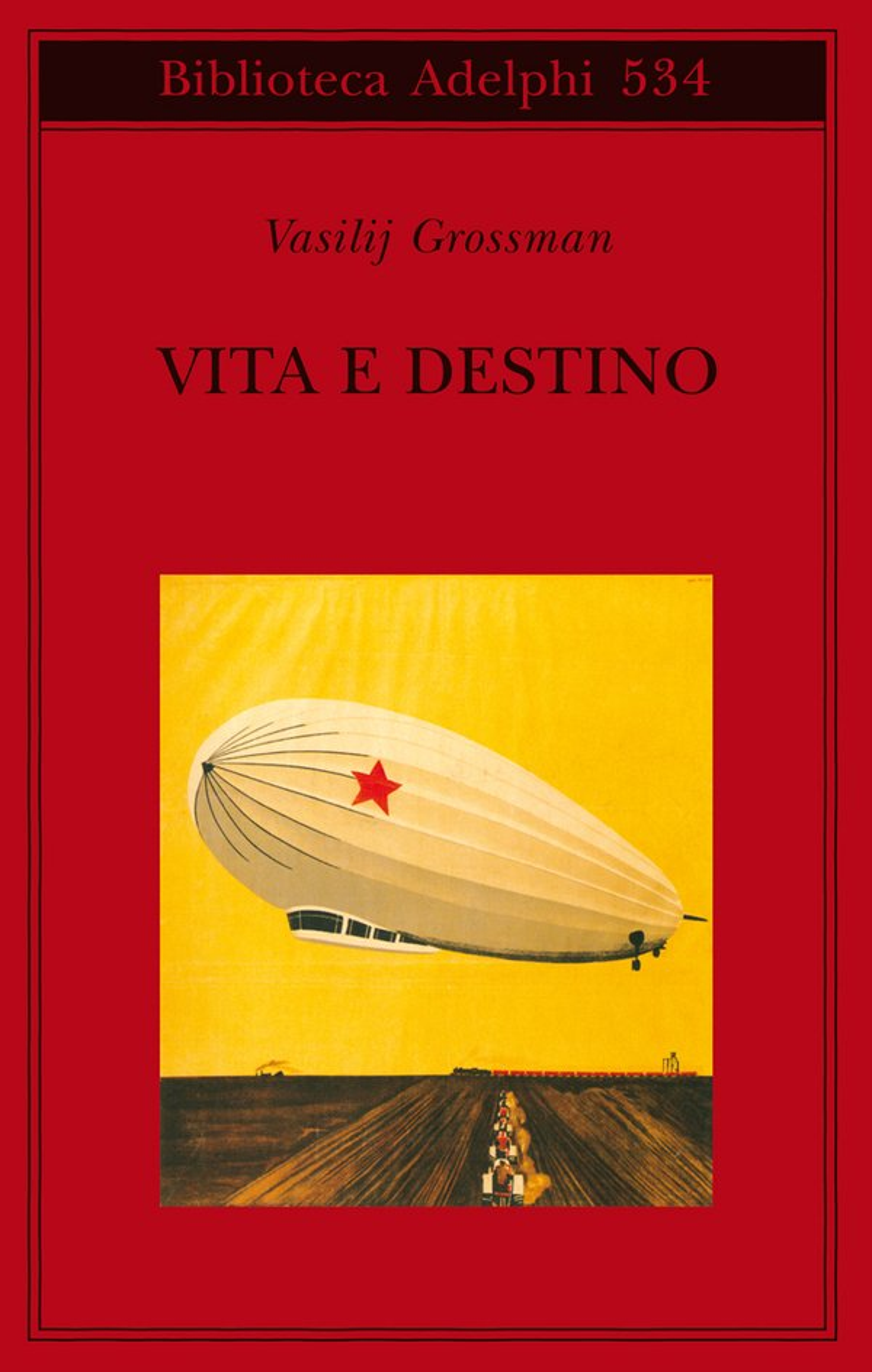 Vasilij Grossman, Vita e destino