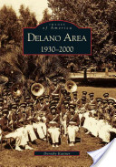 Delano Area, 1930-2000