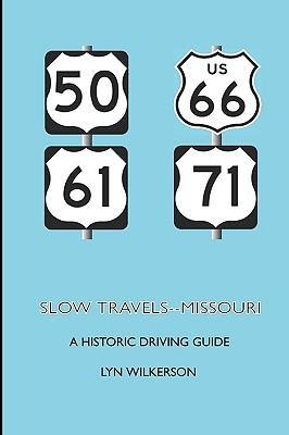 Slow Travels--Missouri