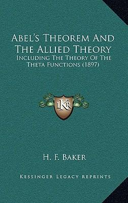 Abel's Theorem and the Allied Theory, Including the Theory of the Theta Functions (1897)