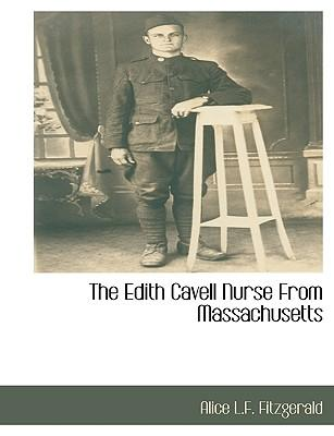 The Edith Cavell Nurse from Massachusetts
