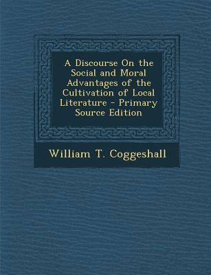 Discourse on the Social and Moral Advantages of the Cultivation of Local Literature
