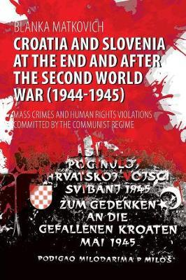 Croatia and Slovenia at the End and After the Second World War (1944-1945)