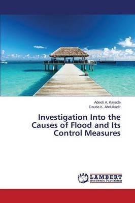 Investigation Into the Causes of Flood and Its Control Measures