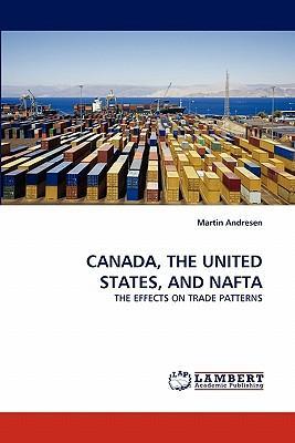 CANADA, THE UNITED STATES, AND NAFTA