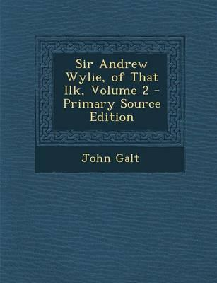 Sir Andrew Wylie, of That Ilk, Volume 2