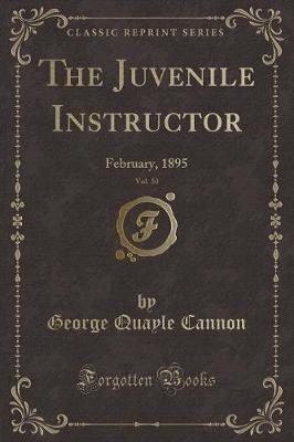 The Juvenile Instructor, Vol. 30