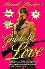 Merrill Markoe's Guide to Love