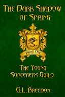 The Dark Shadow of Spring (the Young Sorcerers Guild - Book 1)