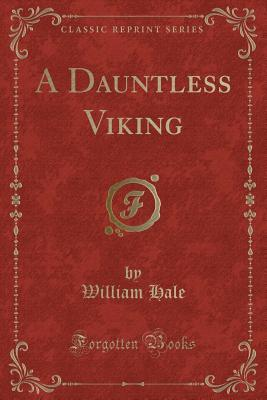 A Dauntless Viking (Classic Reprint)