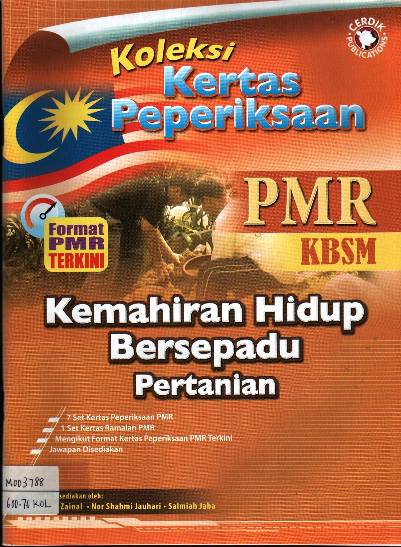 Koleksi Kertas Peperiksaan PMR KBSM Kemahiran Hidup Bersepadu Pertanian