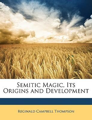 Semitic Magic, Its Origins and Development