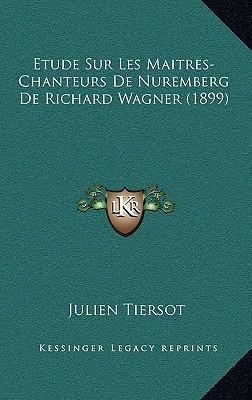 Etude Sur Les Maitres-Chanteurs de Nuremberg de Richard Wagner (1899)