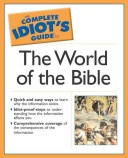 The Complete Idiot's Guide to the World of the Bible
