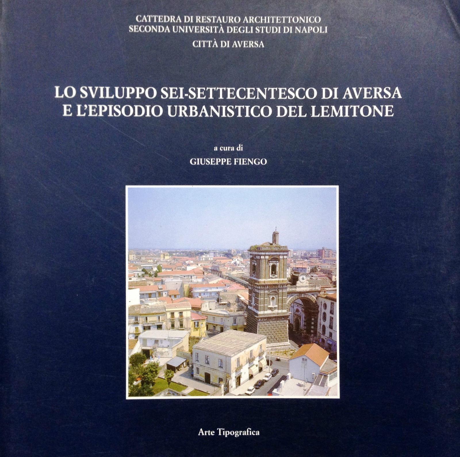 Lo sviluppo sei-settecentesco di Aversa e l'episodio urbanistico del Lemitone