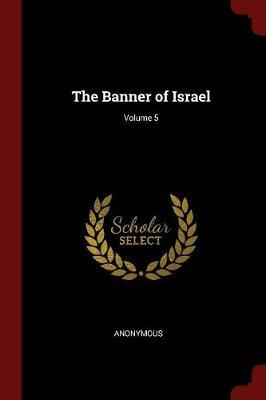 The Banner of Israel; Volume 5